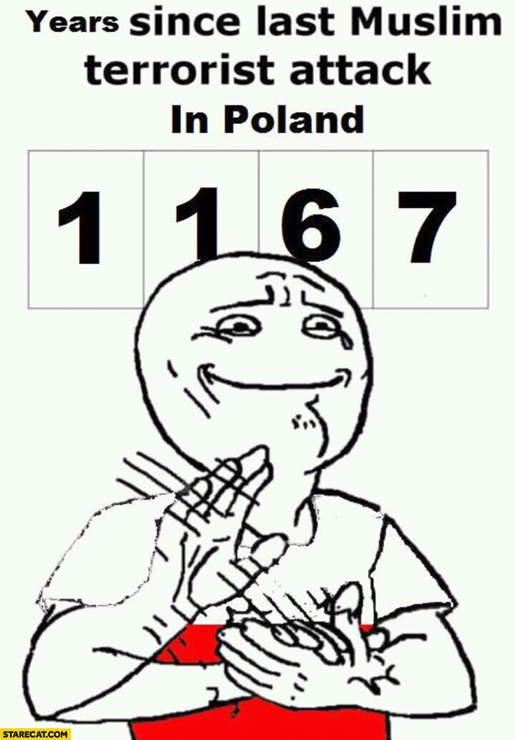 1167-years-since-last-muslim-terrorist-attack-in-poland-meme-clapping-hands.jpg